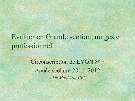 Evaluer en Grande section, un geste professionnel