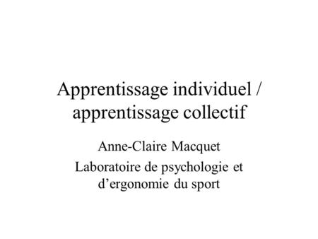 Apprentissage individuel / apprentissage collectif