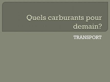 Quels carburants pour demain?