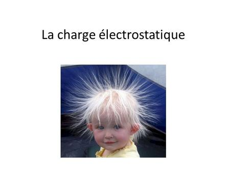 La charge électrostatique