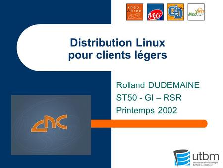 Distribution Linux pour clients légers Rolland DUDEMAINE ST50 - GI – RSR Printemps 2002.