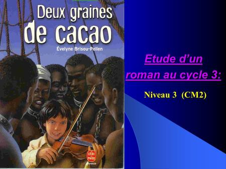 Etude d'un roman au cycle 3: