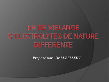 pH DE MELANGE D'ELECTROLYTES DE NATURE DIFFERENTE