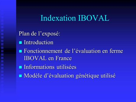 Indexation IBOVAL Plan de l'exposé: Introduction