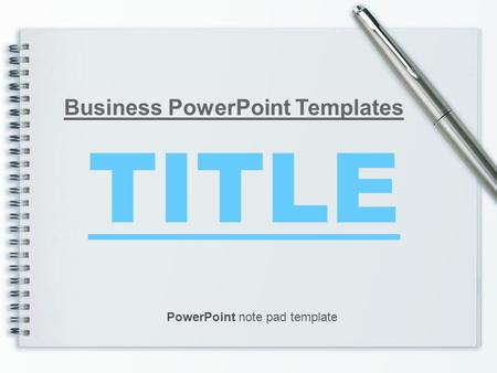 TITLE Business PowerPoint Templates PowerPoint note pad template.