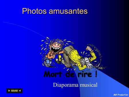 Photos amusantes Diaporama musical MG Production.