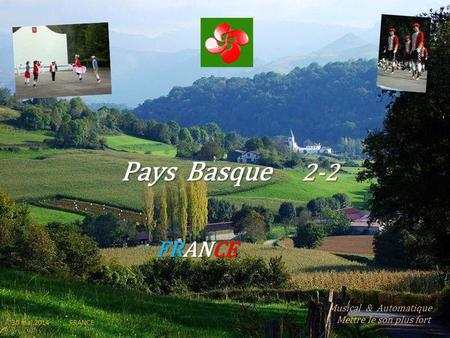 Pays Basque 2-2 FRANCE Musical & Automatique . Mettre le son plus fort