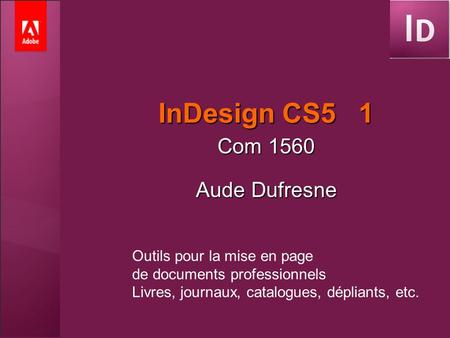 InDesign CS5 1 Com 1560 Aude Dufresne