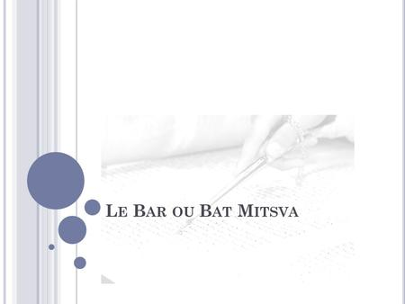Le Bar ou Bat Mitsva.