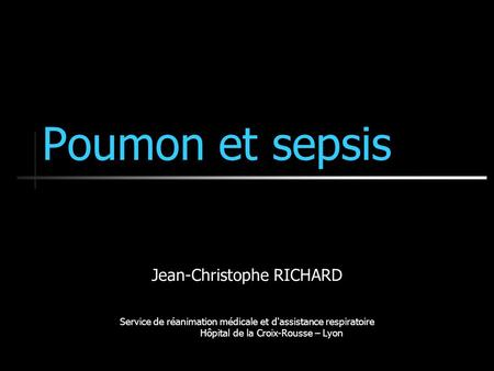 Poumon et sepsis Jean-Christophe RICHARD