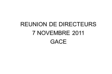 REUNION DE DIRECTEURS 7 NOVEMBRE 2011 GACE. RESULTATS DE LA CIRCONSCRIPTION LES EVALUATIONS NATIONALES.