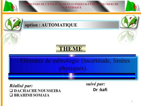 Option : AUTOMATIQUE THEME - Eléments de métrologie (incertitude, limites physiques). - Instrumentation - Eléments de métrologie (incertitude, limites.