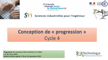 Un programme officiel : Conception de « progression » Cycle 4 Programme Programme 26 novembre 2015 arrêté du 9-11-2015 J.O. du 24-11-2015 Bulletin officiel.
