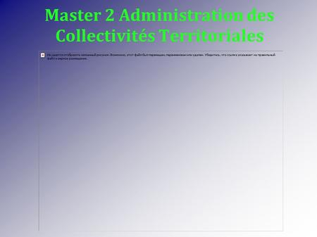 Master 2 Administration des Collectivités Territoriales.