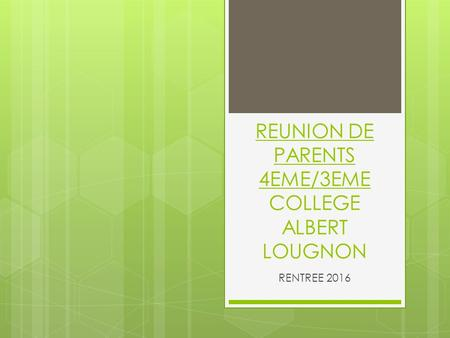 REUNION DE PARENTS 4EME/3EME COLLEGE ALBERT LOUGNON RENTREE 2016.