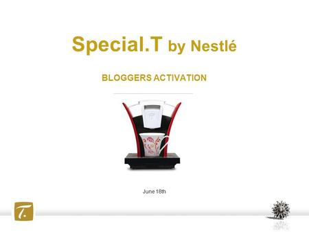 Special.T by Nestlé BLOGGERS ACTIVATION June 18th.