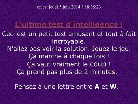 L'ultime test d'intelligence !