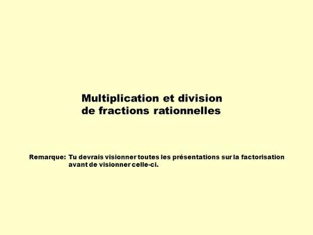 Multiplication et division de fractions rationnelles