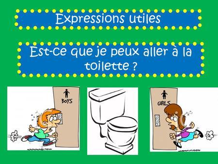 puisje aller aux toilettes en anglais g nie sanitaire. Black Bedroom Furniture Sets. Home Design Ideas