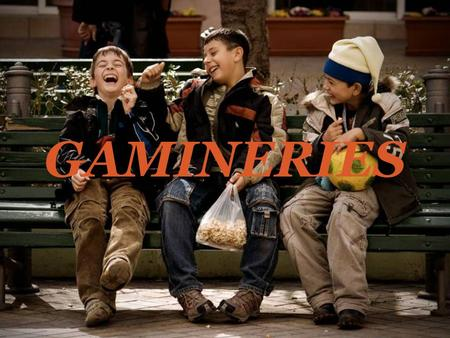 GAMINERIES.