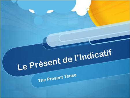 Le Présent de lIndicatif The Present Tense. T HERE ARE 4 T YPES OF V ERBS IN F RENCH : –ER verbs –ER verbs (regarder, manger, écouter, etc.) –ER verbs.