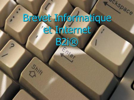 Brevet Informatique et Internet B2i®