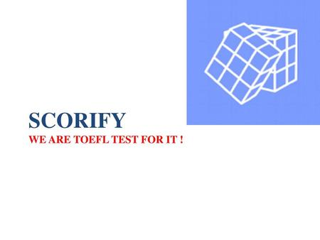 ScoRify We are TOEFL Test for IT !