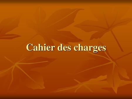 Cahier des charges.