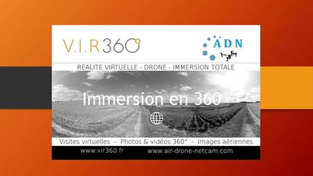 Immersion en 360°.