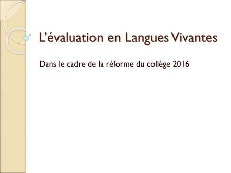 L'évaluation en Langues Vivantes