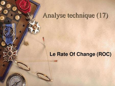 Analyse technique (17) Le Rate Of Change (ROC).