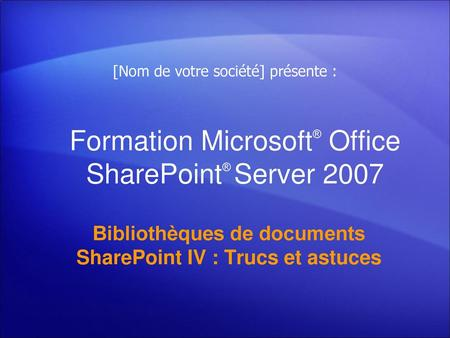 Formation Microsoft® Office SharePoint® Server 2007
