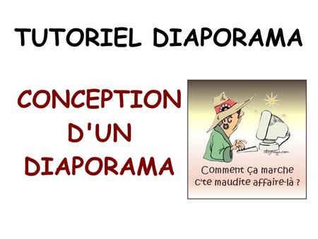 TUTORIEL DIAPORAMA CONCEPTION D'UN DIAPORAMA.