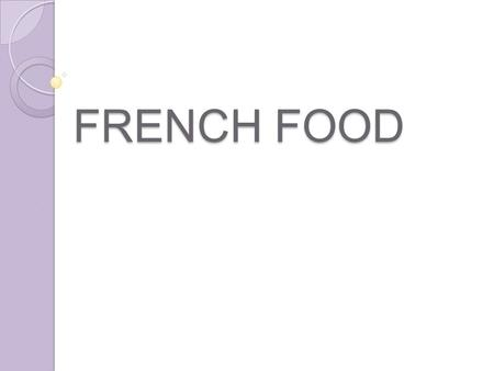 FRENCH FOOD.