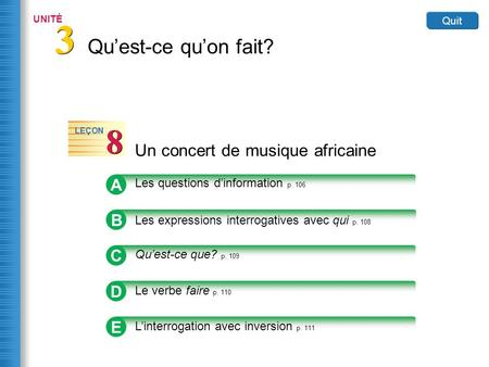 A Les questions d'information p. 106 The questions below ask for specific information and are called INFORMATION QUESTIONS. The INTERROGATIVE EXPRESSIONS.