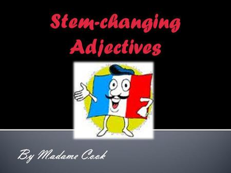 Stem-changing Adjectives