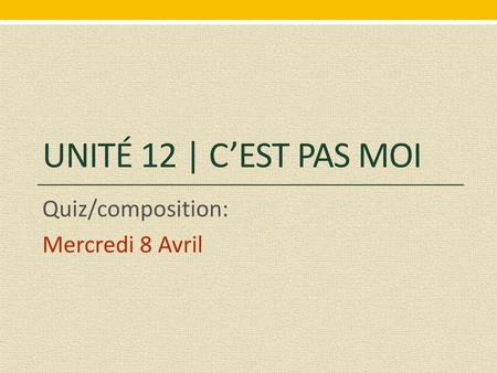 Quiz/composition: Mercredi 8 Avril