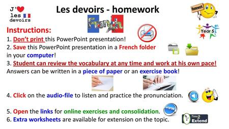 Les devoirs - homework Instructions: