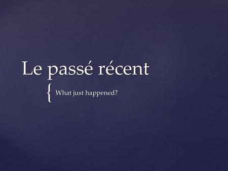 Le passé récent What just happened?.