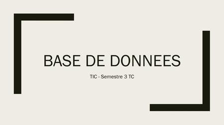 Base de donnees TIC - Semestre 3 TC.