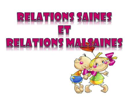 Relations saines et Relations malsaines.