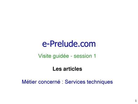 e-Prelude.com Visite guidée - session 1 Les articles