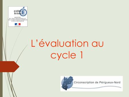 L'évaluation au cycle 1.