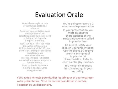 Evaluation Orale You're going to record a 2 minute orale presentation.