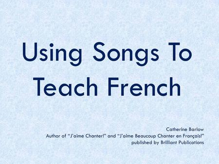 Using Songs To Teach French