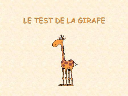 Le Test De La Girafe Ppt Video Online Télécharger