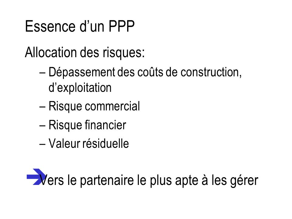 Essence d'un PPP Allocation des risques: