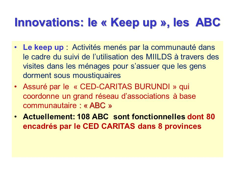 Innovations: le « Keep up », les ABC