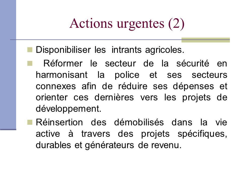 Actions urgentes (2) Disponibiliser les intrants agricoles.