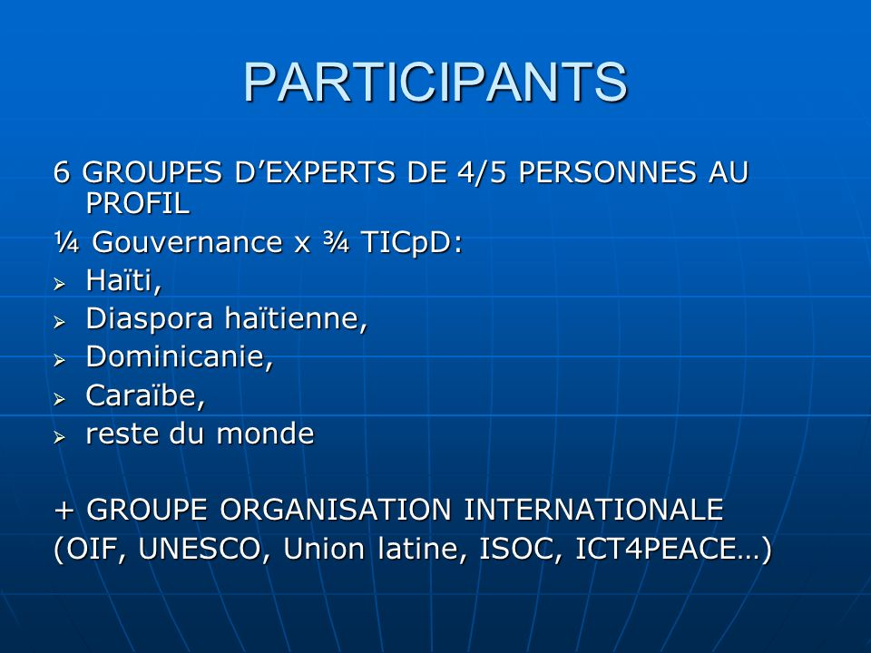 PARTICIPANTS 6 GROUPES D'EXPERTS DE 4/5 PERSONNES AU PROFIL